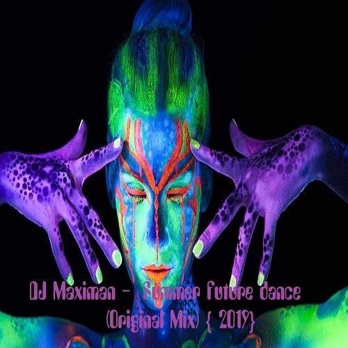 DJ Maximan -  Summer Future Dance (Original Mix) [2019]