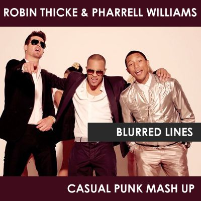 Robin Thicke & Pharrell Williams Vs Breaking Beattz - Blurred Lines (Casual Punk Mash Up) [2019]