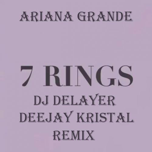 Ariana Grande - 7 Rings (Dj Delayer & Deejay Kristal Remix) [2019]