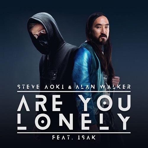 Steve Aoki & Alan Walker feat. Isak - Are You Lonely [2019]