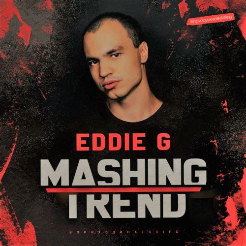 Eddie G - Mashing Trend [2019]