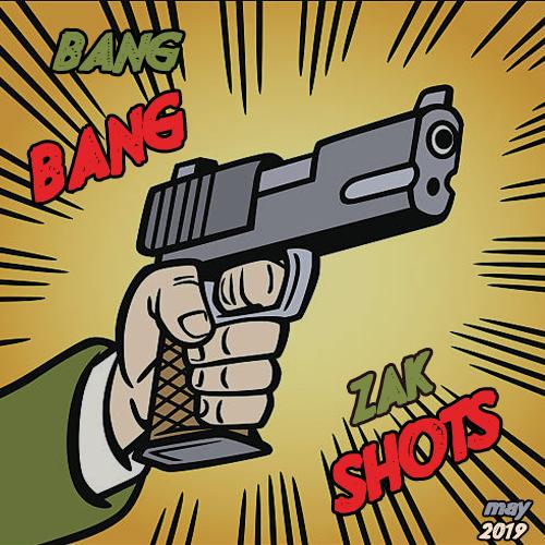 Zak - Shots #1 [2019]