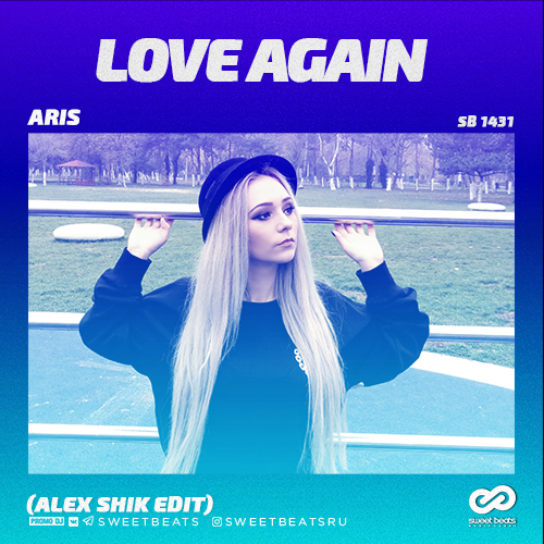 Aris - Love Again (Alex Shik Edit)