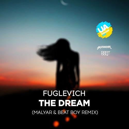 Fuglevich - The Dream (Malyar & Beat Boy Extendend Mix) [2019]