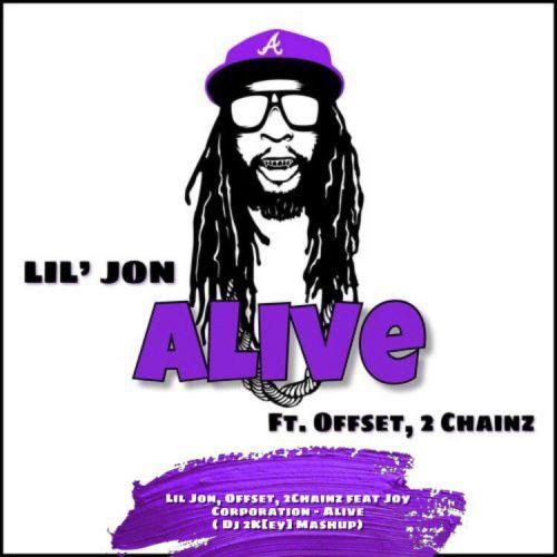 Lil Jon, Offset, 2Chainz feat Joy Corporation - Alive (Dj 2Key Mashup) [2019]