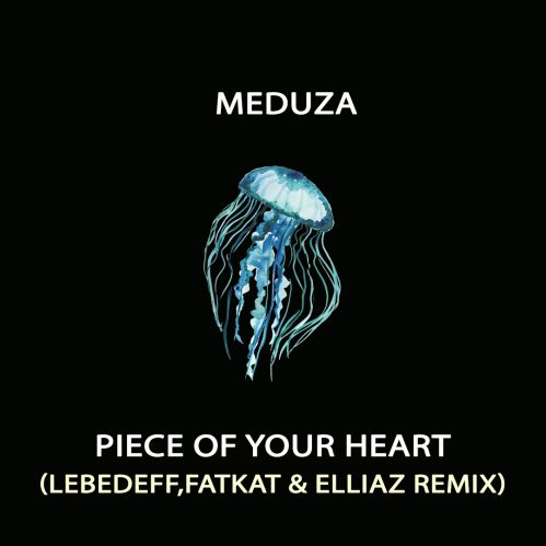 Piece Of Your Heart - Meduza (Lebedeff, Fatkat & Elliaz Remix) [2019]