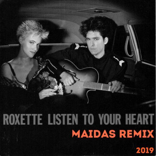 Roxette - Listen To Your Heart (Maidas Remix) [2019]
