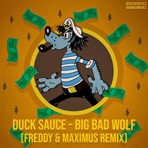 Duck Sauce - Big Bad Wolf (Freddy & Maximus Remix) [2019]