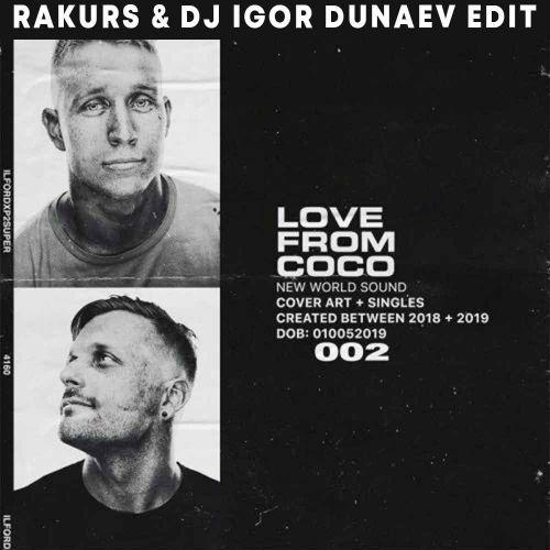 New World Sound - Love From Coco (Rakurs & Dj Igor Dunaev Edit) [2019]