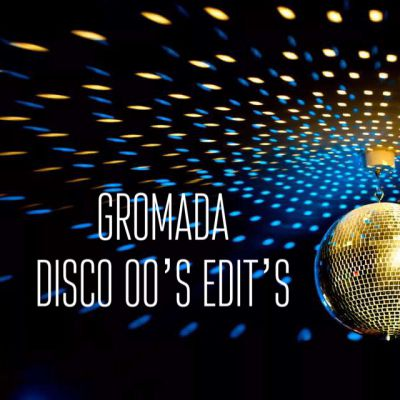 Disco 00's Gromada Extended Edit's Pack [2019]