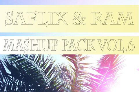 Saflix & Ram - Mashup Pack Vol.6 [2019]
