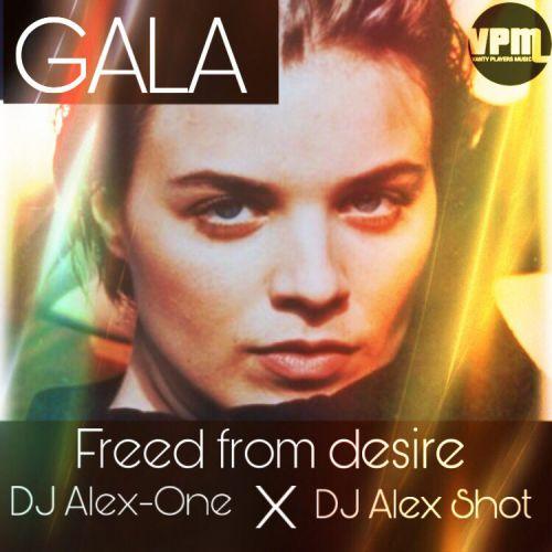 Gala - Freed From Desire (DJ Alex-One x DJ Alex Shot Booty) [2019]