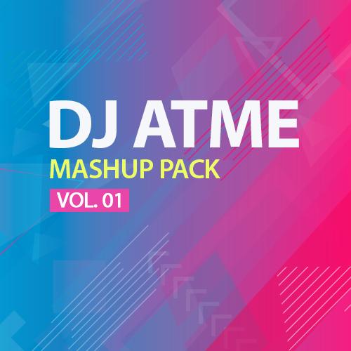 DJ Atme - Mashup Pack Vol. 1 [2019]