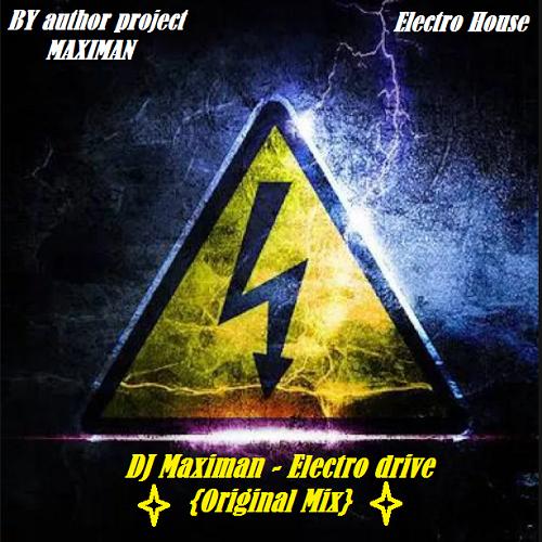 DJ Maximan - Electro Drive (Original Mix) [2019]