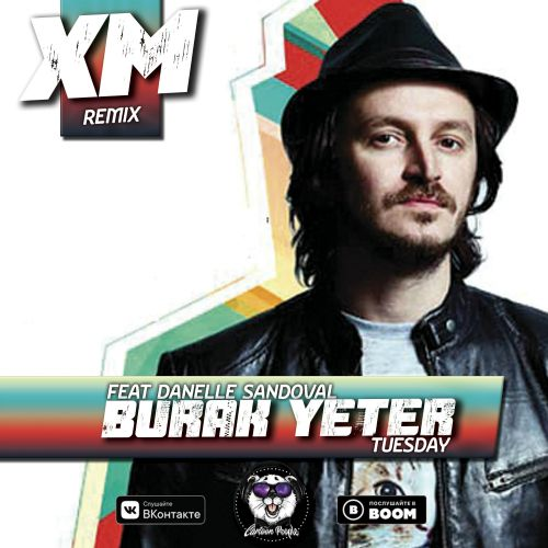 Burak Yeter Feat Danelle Sandoval - Tuesday (Xm Remix) [2019]