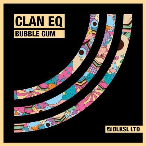 Clan Eq - Bubble Gum (Original Mix) [2019]