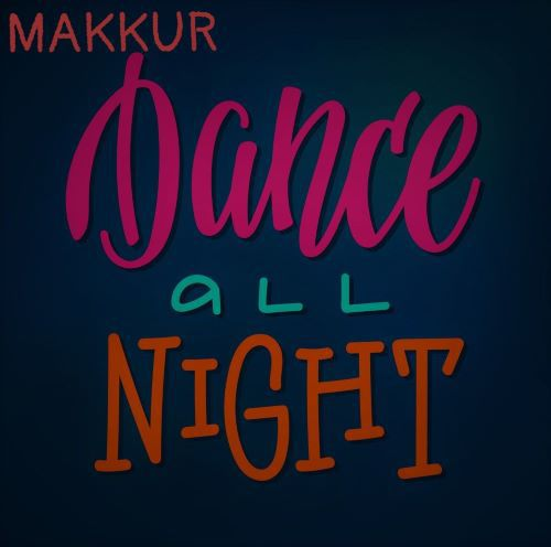 Makkur - Dance All Night (Original Mix) [2019]