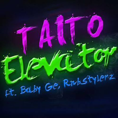 Taito, Baby Ge, Rnbstylerz - Elevator (Extended Mix) [2019]