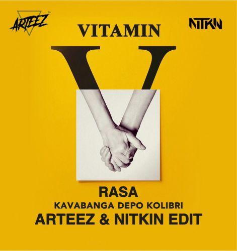 Rasa & Kavabanga Depo Kolibri - Vitamin (Arteez & Nitkin Edit) [2019]