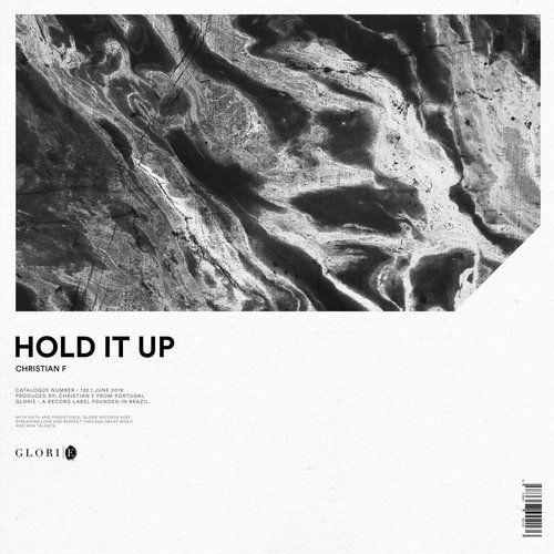 Christian F - Hold It Up (Original Mix) [2019]
