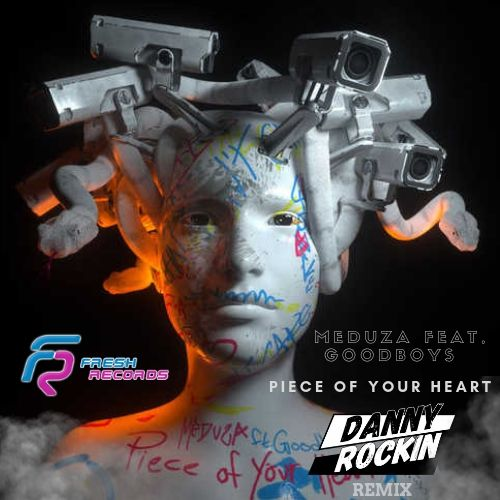 Meduza feat. Goodboys - Piece Of Your Heart (Danny Rockin Remix) [2019]