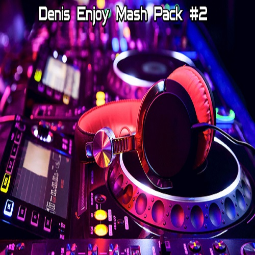 Denis Enjoy Mash Pack #2 [2019]