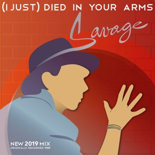 Savage - (I Just) Died In Your Arms (Original Radio Version; 2019 Vocal Mix; Original Extended Version) [2019]