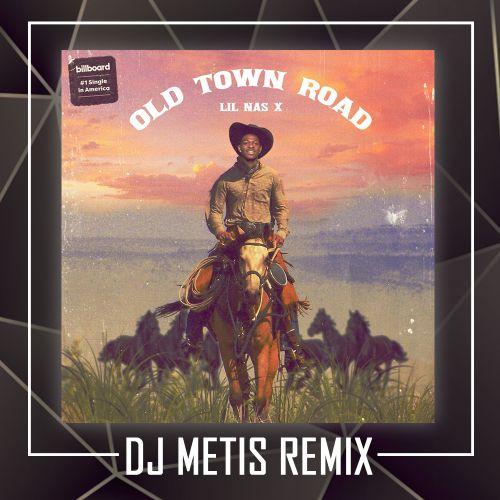 Lil Nas X - Old Town Road (Dj Metis Remix) [2019]