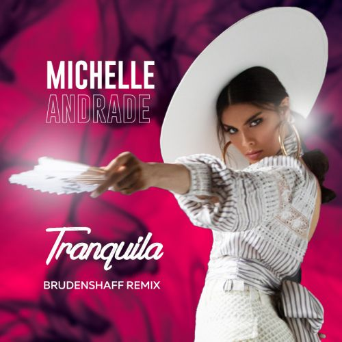 Michelle Andrade - Tranquila (Brudenshaff Remix) [2019]