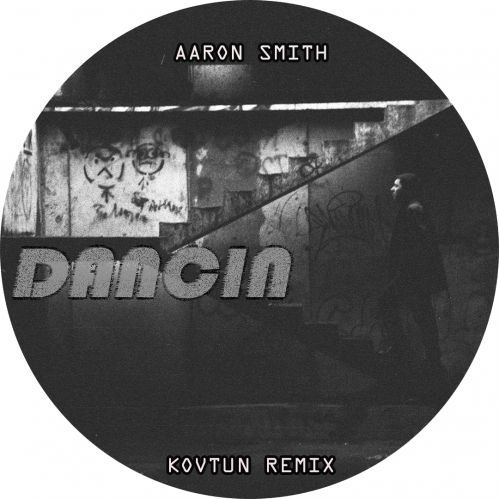 Aaron Smith - Dancin (Kovtun Remix) [2019]