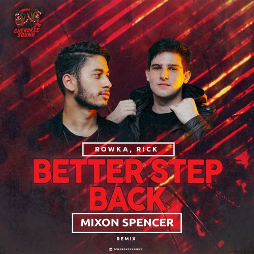 Rowka, Rick - Better Step Back (Mixon Spencer Remix) [2019]