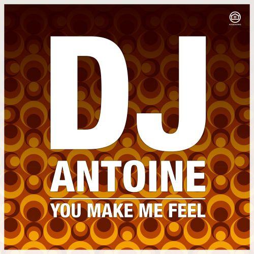 DJ Antoine - You Make Me Feel (DJ Antoine's Power Mix) mp3