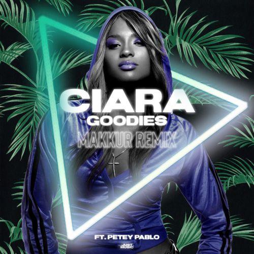 Ciara ft. Petey Pablo - Goodies (Makkur Remix) [2019]