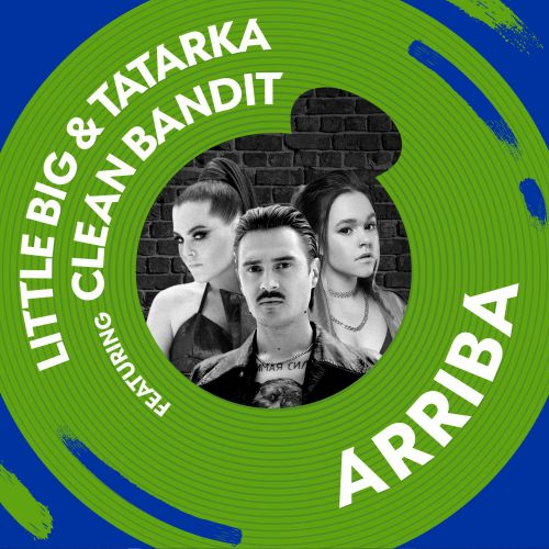 Little Big, Tatarka feat. Clean Bandit - Arriba (Big Cash Edit) [2019]