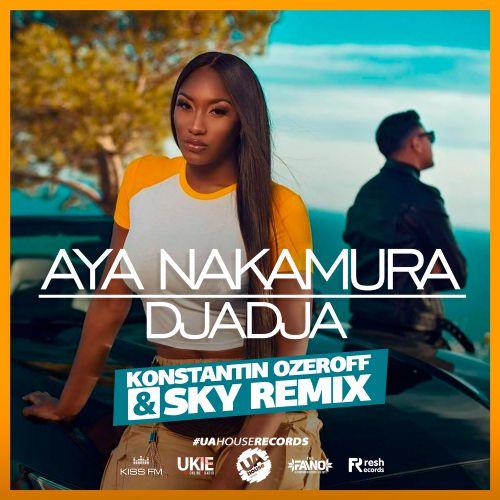 Aya Nakamura - Djadja (Konstantin Ozeroff & Sky Remix) [2019]