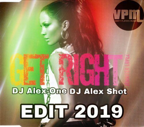 Jennifer Lopez - Get Right (DJ Alex-One x DJ Alex Shot Edit) [2019]