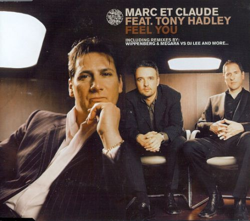 Marc Et Claude Feat. Tony Hadley - Feel You (World Clique Remix) [2002]