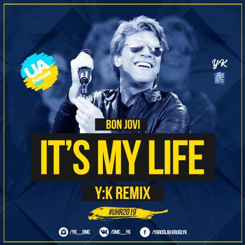 Bon Jovi - It's My Life (Y.K. Remix) [2019]