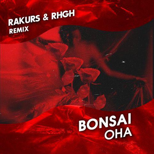 Bonsai - Она (Rakurs & Rhgh Remix) [2019]