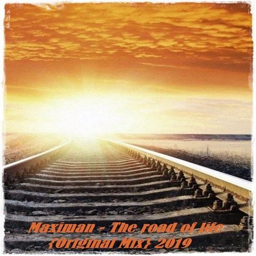 Maximan - The Road Of Life (Original Mix) [2019]