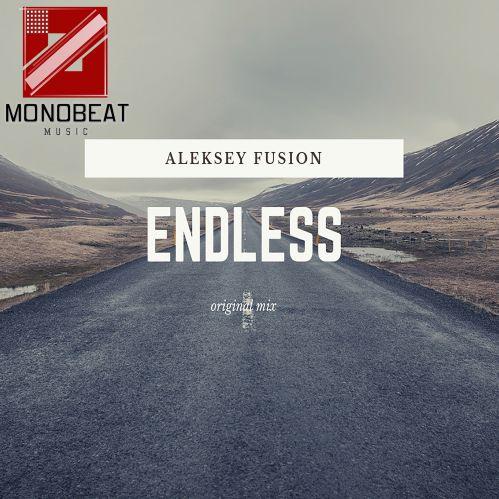 Aleksey Fusion - Endless (Original Mix); (Radio Edit) [2019]