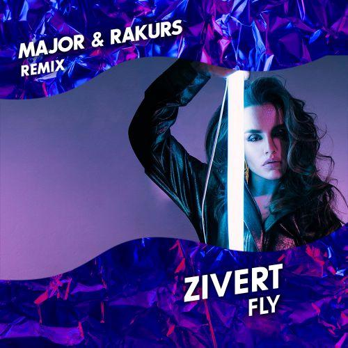 Zivert - Fly (Major & Rakurs Remix) [2019]