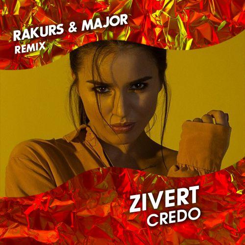 Zivert - Credo (Rakurs & Major Remix) [2019]