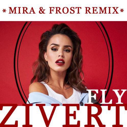 Zivert - Fly (Mira & Frost Remix) [2019]
