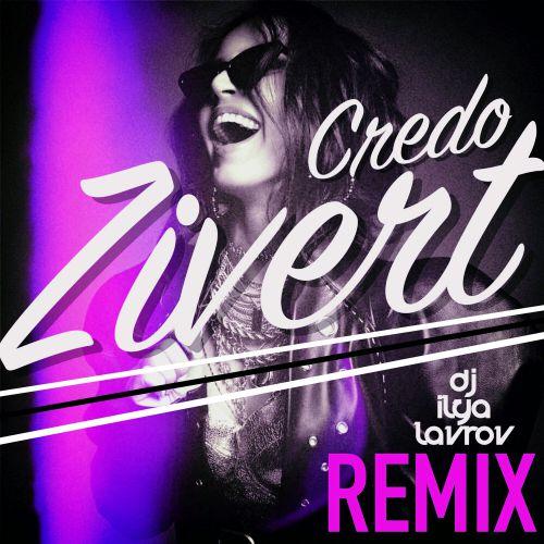 Zivert - Credo (DJ Ilya Lavrov Remix) [2019]