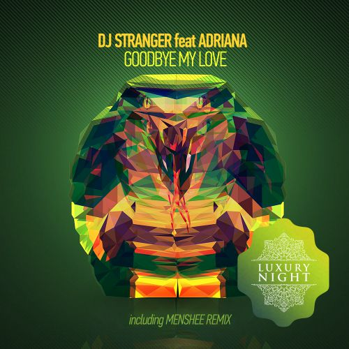 DJ Stranger feat. Adriana - Goodbye My Love (Menshee Edit)