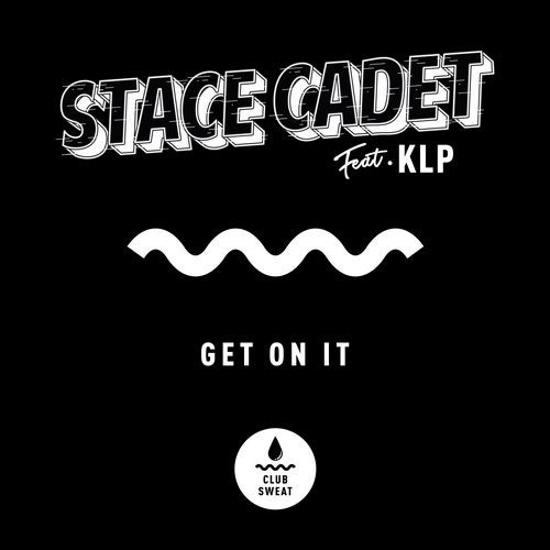 Stace Cadet feat. Klp - Get On It (Extended Mix) [2019]