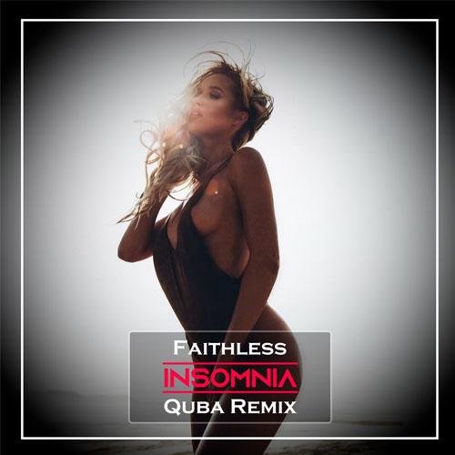 Faithless - Insomnia (Quba Remix) [2019]