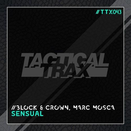 Block & Crown, Marc Mosca - Sensual (Original Mix) [2019]