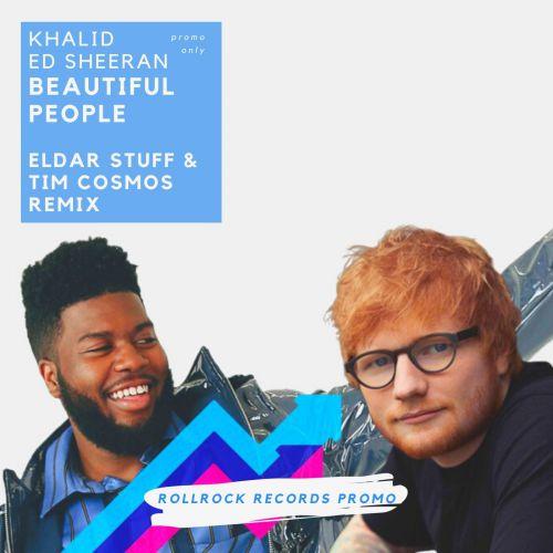 Ed Sheeran (feat. Khalid) - Beautiful People (Eldar Stuff, Tim Cosmos Remix) [2019]